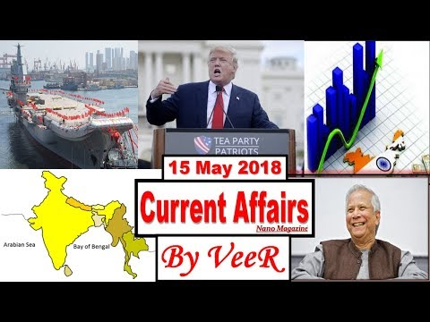 15 May 2018 - PIB, Yojana, AIR News-Nano Magazine-BIMSTEC, Iran Nuclear Deal - Current Affairs