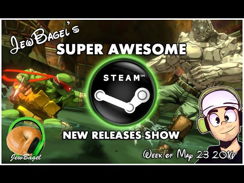 JewBagel's STEAM New Release Show (May 23 2016)