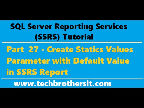 SSRS Tutorial 27 - Create Statics Values Parameter with Default Value in  SSRS Report