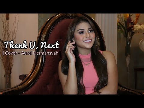 ARIANA GRANDE - THANK U, NEXT (AUREL HERMANSYAH COVER)