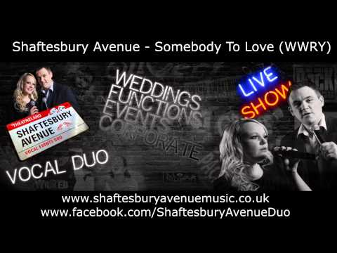 Shaftesbury Avenue - Somebody To Love (WWRY)