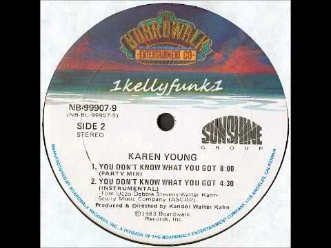 Karen Young  You Dont Know What You Got