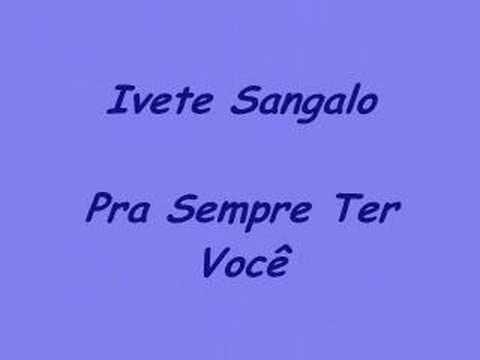 Ivete Sangalo - Pra sempre ter você