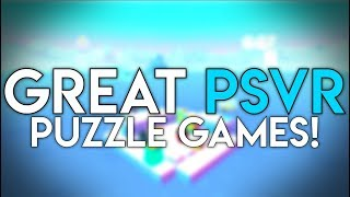 Great PSVR Puzzle Games! | Underrated And Fun Puzzle Games!