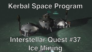 Kerbal Space Program - Interstellar Quest 37 - Mining Ice