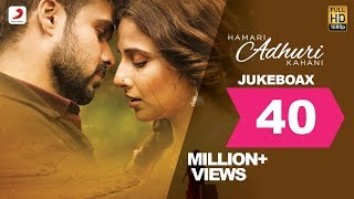 Repeat youtube video Hamari Adhuri Kahani - Jukebox | Full Songs | Arijit | Jeet Gannguli | Papon | Mithoon