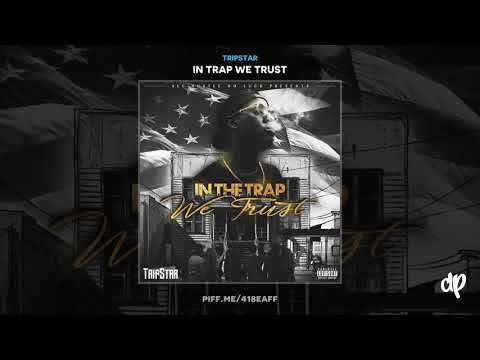 Tripstar - Trap House [In Trap We Trust]