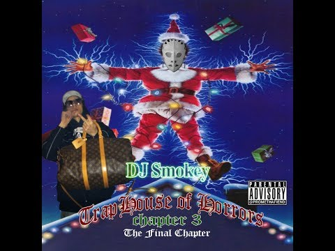 DJ Smokey - Trap House of Horrors Chapter 3 (Full Mixtape) @djsmokey666
