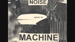 """Noise Against The Machine"" 7"""
