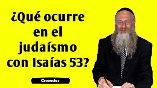 ¿Qué ocurre en el judaísmo con Isaías 53?