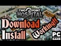 How To Download And Install Two Point Hospital-SKIDROW For PC [100% Working] [Torrent Download]