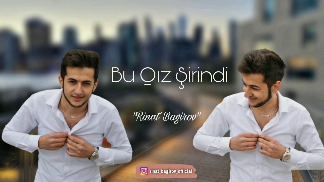 Bu Qiz Sirindi - Rinat Bagirov (Official Music) 2020-2021