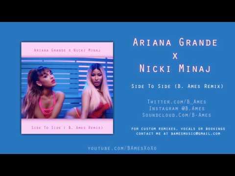 Side To Side (B. Ames Remix) (Feat. Nicki Minaj)   Ariana Grande + Download