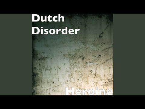 Dutch Disorder - Heroine mp3 baixar