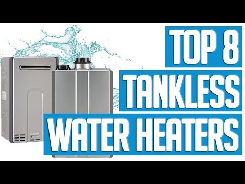 8 Best Tankless Water Heaters 2017