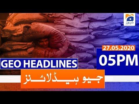 Geo Headlines 05 PM | 27th May 2020