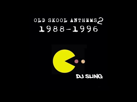 Old Skool Anthems 2 1988-1996 DJ SLING (OPEN IN DESKTOP MODE)