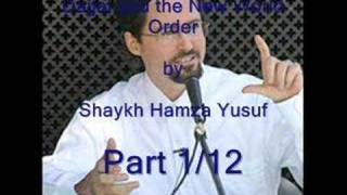 Dajjal (Anti Christ) and the NWO - Shaykh Hamza Yusuf 1/12