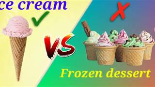 Difference between ice cream and frozen dessert  |Dairy ice cream vs frozen dessert|