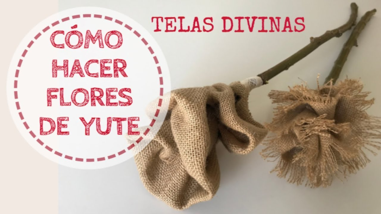 b3c1ee5e1 CÓMO HACER FLORES DE TELA DE YUTE. TELAS DIVINAS