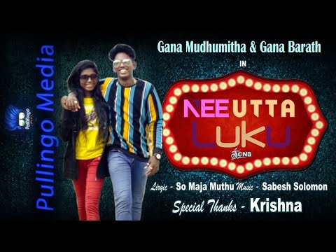 Nee UTTA ORU Lukku |FULL SONG || Gana Madhumitha & Gana Barath 9094382313 || Pullingo Media