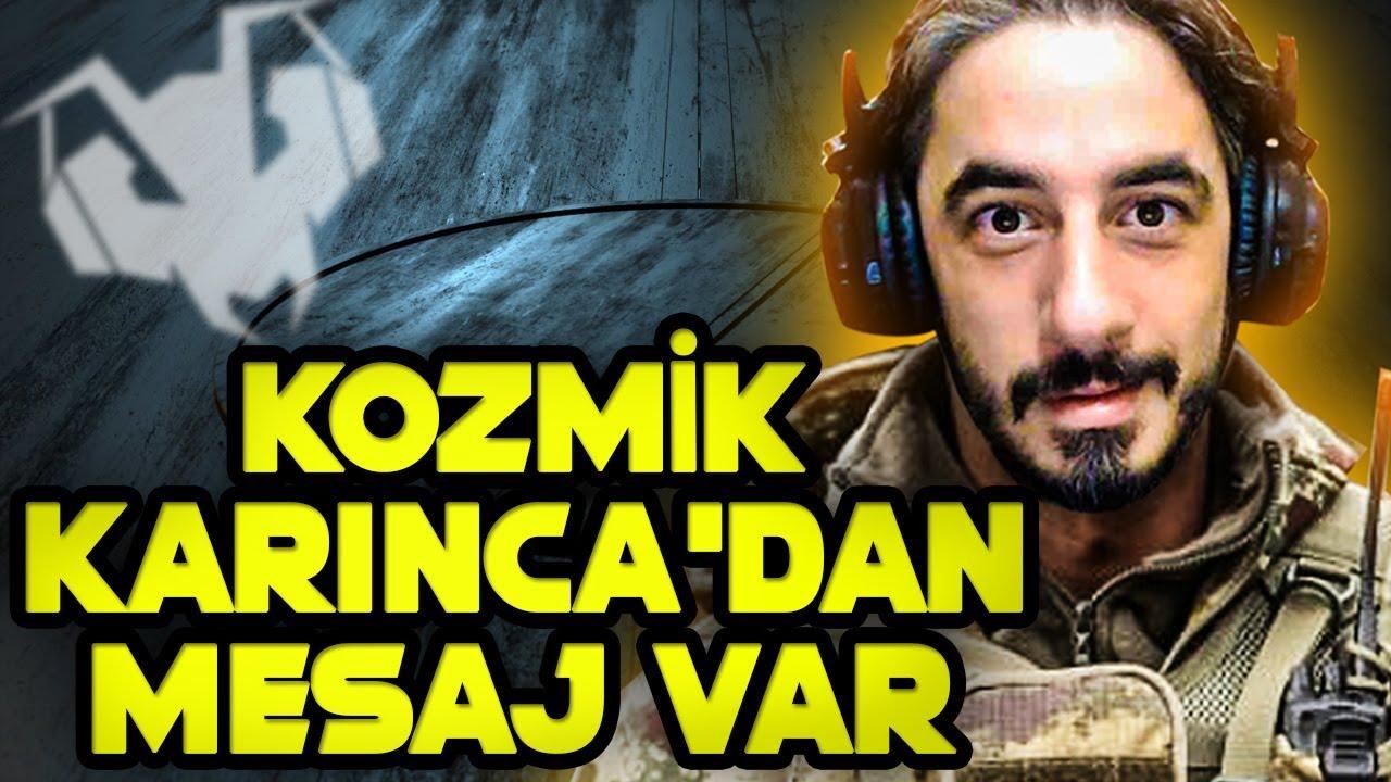 KOZMİK KARINCA'DAN MESAJ VAR !!!