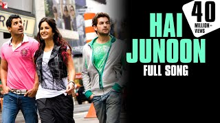 Hai Junoon (Full Video Song) | New York