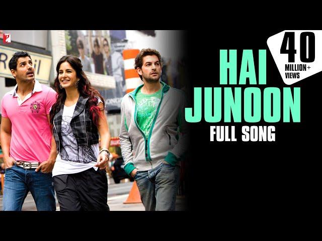 Hai Junoon - Full Song HD   New York   John Abraham   Katrina Kaif   Neil Nitin Mukesh   KK