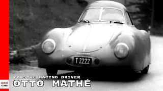 The Story Of Porsche Racing Driver Otto Mathé
