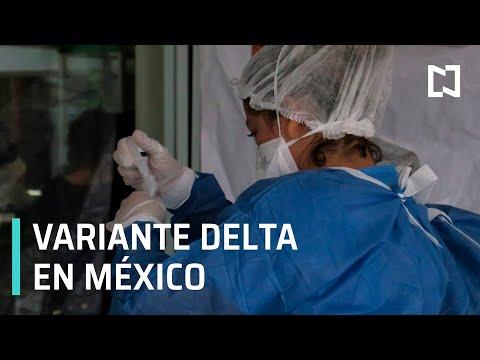 ¿En qué estados se ha detectado la variante Delta del coronavirus? - Despierta