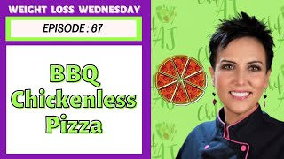 EPISODE 67 - WEIGHT LOSS WEDNESDAY WITH CHEF AJ - BBQ