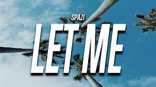 Spazi - Let Me (Lyrics)