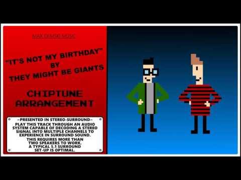 They Might Be Giants - It's Not My Birthday / Chiptune Arrangement (In The Style of 8-Bit)