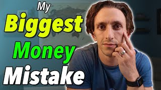 My Worst Financial Mistake & How I Fixed It