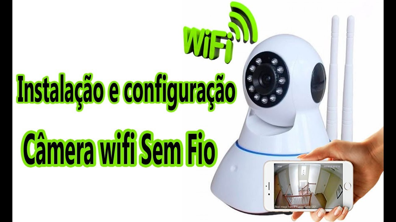 Tutorial Como Instalar e Configurar Câmera Wifi Sem Fio