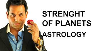 Astrology Lesson 11:  Planetary Strenight in Astrology and Vedic Astrology