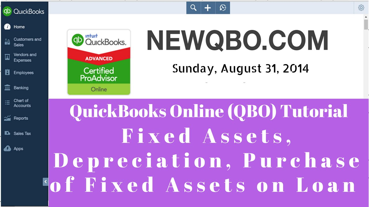 QuickBooks Online QBO: Fixed Assets, Depreciation, Purchase of Fixed Assets  on Loan
