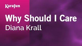 Karaoke Why Should I Care - Diana Krall *