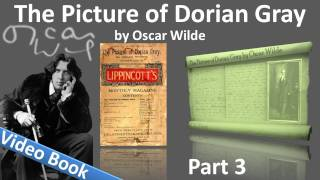 Part 3 - The Picture of Dorian Gray Audiobook by Oscar Wilde (Chs 10-14)(, 2011-10-31T16:48:39.000Z)