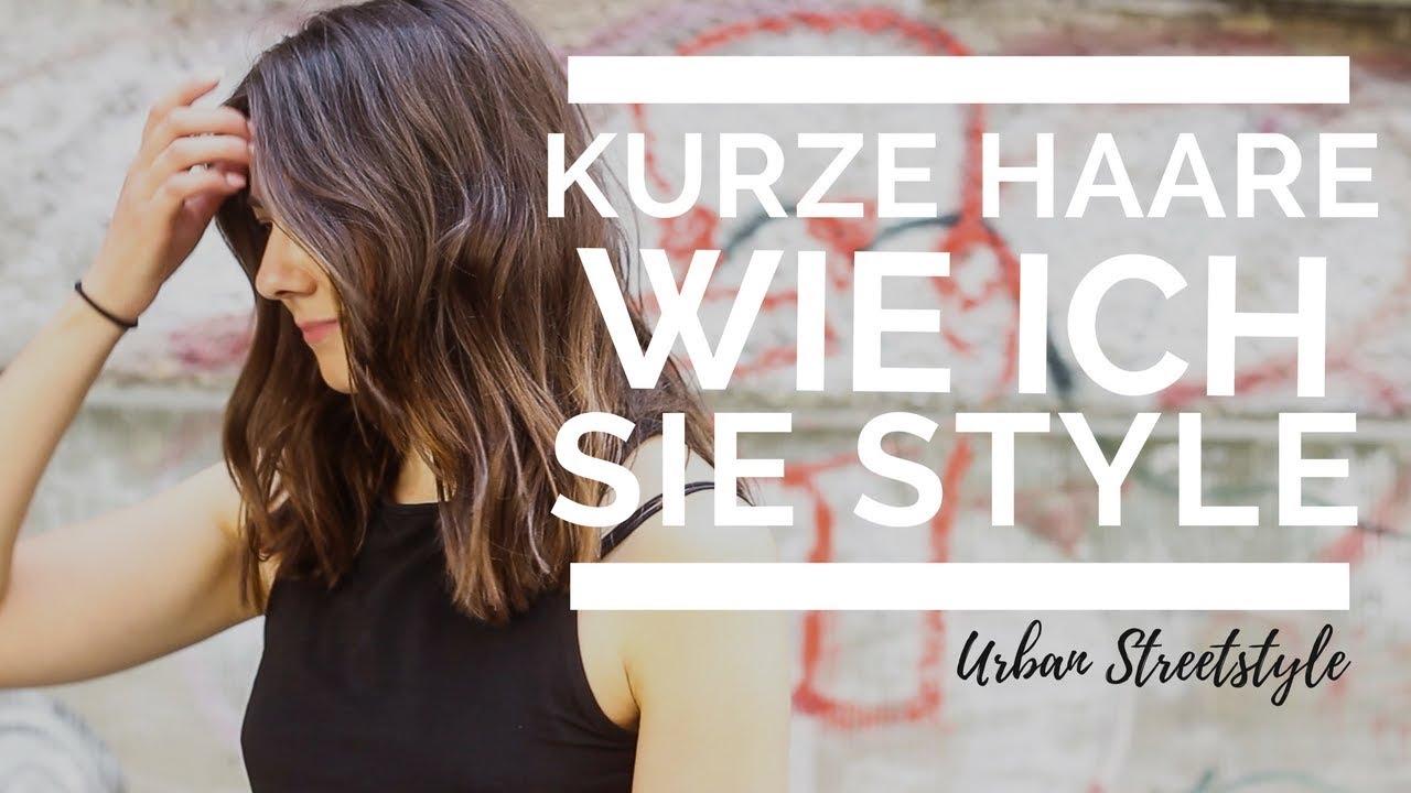 Neue Frisur So Style Ich Meine Kurzen Haare Youtube