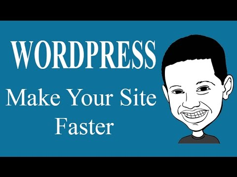 Wordpress Tutorial - How to make WordPress LOAD faster - Speed up - Quicker -Fast