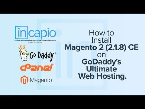 How to Install Magento 2 (2.1.8) CE on GoDaddy's Ultimate Web Hosting | cPanel | 2017