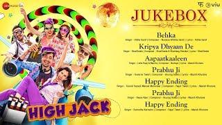 High Jack Full Movie Audio Jukebox | Sumeet Vyas, Sonnalli Seygall & Mantra