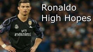 Ronaldo High Hopes
