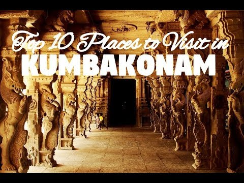 Top 10 Places to Visit in Kumbakonam