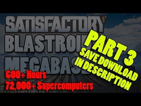 Satisfactory megabase - Part 3 - Save share download