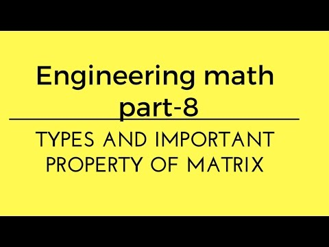 TYPES AND IMPORTANT PROPERTY OF MATRIX MATH part 8 , for gate ese