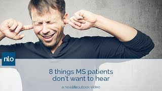 8 Things MS Patients Don't Want to Hear