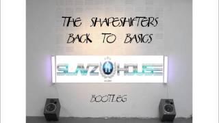 Shapeshifters - Back to Basics (SlavzIIhouse Extended Bootleg Mix)