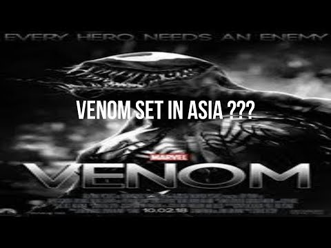 VENOM MOVIE SET IN ASIA ?? UPDATE NEWS